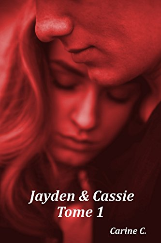 Jayden et Cassie T1: Tome 1 par [C., Carine]