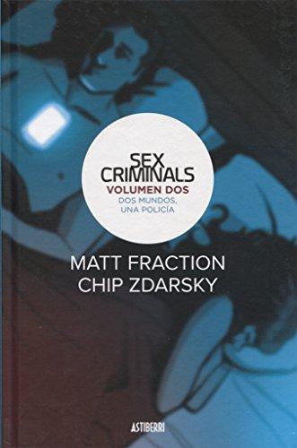 Sex Criminals 2. Dos mundos, una policía (Sillón Orejero) por Matt Fraction