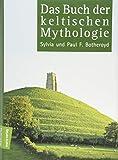 Das Buch der keltischen Mythologie - Syliva und Paul F. Botheroyd