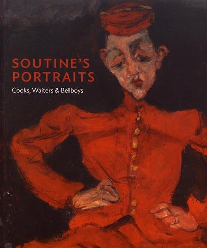 Soutine's Portraits : Cooks, Waiters & Bellboys