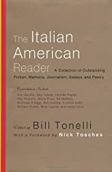 The Italian American Reader: A Collection of Outstanding Stories, Memoirs, Journalism, Essays, and Poetry by Bill Tonelli (2003-03-18)