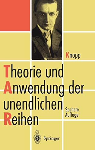 Theorie und Anwendung der unendlichen Reihen