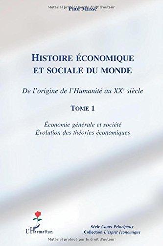 Histoire Economique et Sociale (T 1) du Monde de l'Origine de l'Humanité au Xxe Siecle Economie Gene
