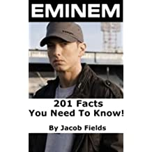 Eminem: 201 Facts You Need To Know! (English Edition)