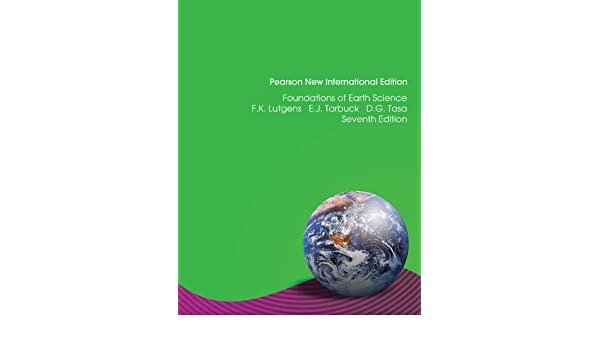 Foundations of earth science pearson new international edition foundations of earth science pearson new international edition ebook frederick k lutgens edward j tarbuck dennis g tasa amazon kindle store fandeluxe Image collections