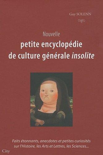 Nouvelle petite encyclopédie de culture générale insolite par Guy Solenn