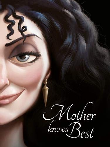 Disney Princess - Tangled: Mother Knows Best (Villain Tales 400 Disney) (Besten Disney Princess)