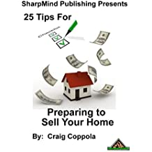 25 Tips for Preparing to Sell Your Home (English Edition)