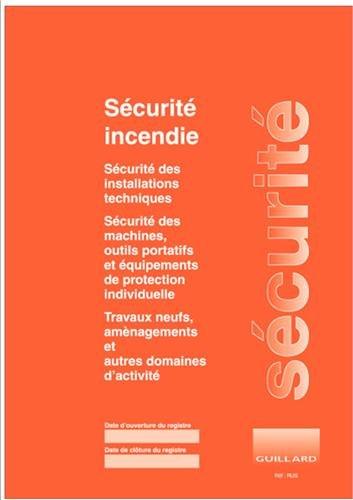Registre unique de sécurité incendie et securite du travail pour ERP (tous types et toutes catégories) et ERT