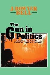The Gun in Politics: Analysis of Irish Political Conflict, 1916-86: Analysis of Irish Violence, 1916-86