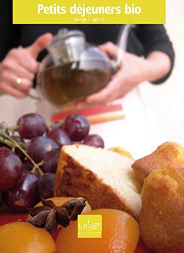 Petits déjeuners bio par Valérie Cupillard