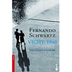 Vichy, 1940 (Novela y Relatos) de Fernando Schwartz (10 abr 2007) Tapa blanda -- Premio Primavera 2006