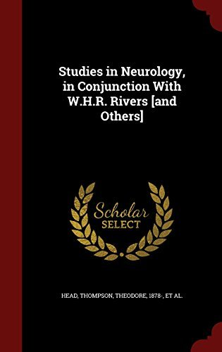 Studies in Neurology, in Conjunction With W.H.R. Rivers [and Others] by Henry Head (2015-08-09)