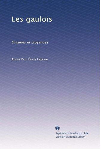 les-gaulois-origines-et-croyances