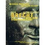Der verborgene Brecht - Ein Berliner...