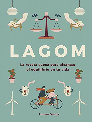 Lagom: La receta sueca para alcanzar el equilibrio en tu vida (Hobbies)