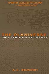 The Planiverse: Computer Contact with a Two-Dimensional World by A.K. Dewdney (2013-10-04)