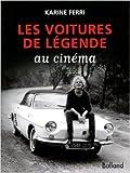 Les voitures de légende au cinéma de Karine Ferri ( 13 octobre 2011 )