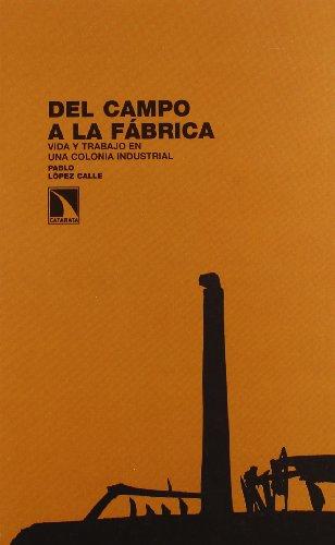 Del Campo A La Fabrica (Investigacion Y Debate)