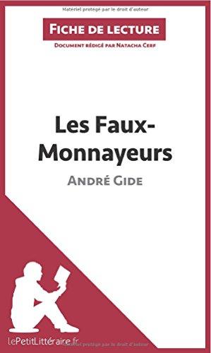 Les Faux-Monnayeurs d'André Gide (Fiche de lecture): Résumé Complet Et Analyse Détaillée De L'oeuvre