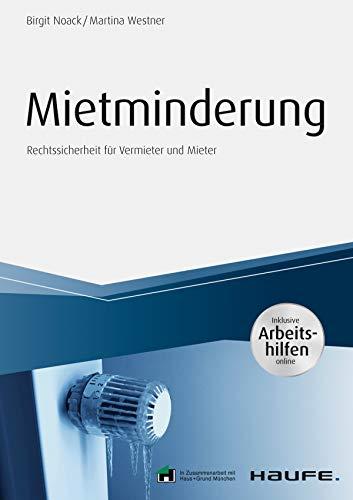 Mietminderung - inkl. Arbeitshilfen online: Rechtssicherheit für Vermieter und Mieter (Haufe Fachbuch)