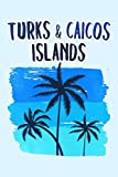 Turks & Caicos Islands: 120 Page Blank Lined Journal, Vacation Souvenir Notebook