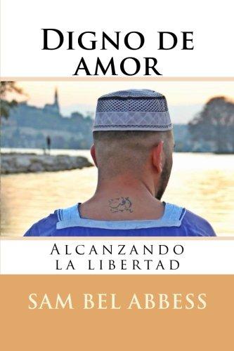 Digno de amor: Alcanzando la libertad