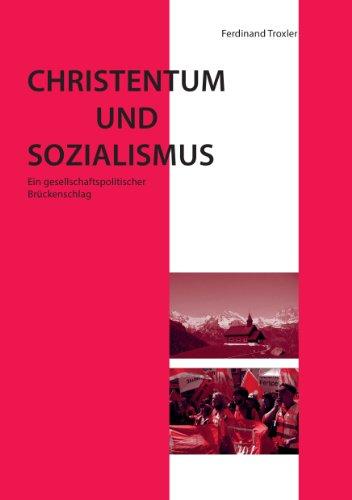 Christentum und Sozialismus: Ein gesellschaftspolitischer Brückenschlag