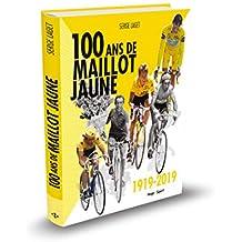 100 ans de maillot jaune 1919-2019