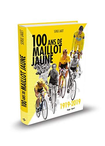 100 ans de maillot jaune 1919-2019 par Serge Laget