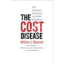 The Cost Disease: Why Computers Get Cheaper and Health Care Doesn't (English Edition)