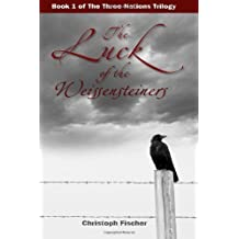 [ The Luck Of The Weissensteiners ] By Fischer, Christoph (Author) [ Dec - 2012 ] [ Paperback ]