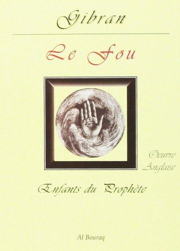 Le Fou par Gibran Khalil Gibran