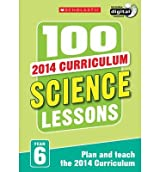 [(100 Science Lessons: Year 6: Year 6)] [Author: Paul Hollin] published on (March, 2014)