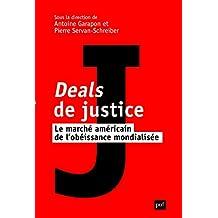 Deals de justice - Le marché américain de l'obéissance mondialisée