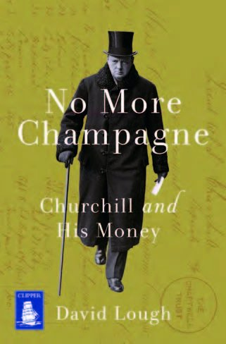 No More Champagne: Churchill and His Money (Large Print Edition)