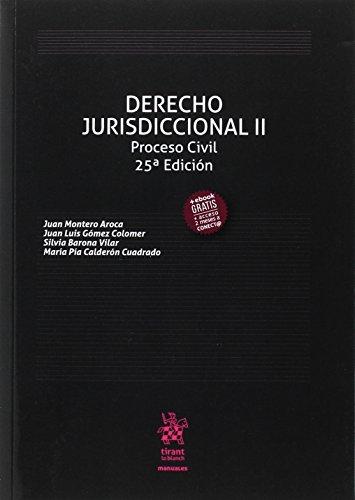 Derecho Jurisdiccional II Proceso Civil 25ª Edición 2017 (Manuales de Derecho Procesal) por Juan Montero Aroca