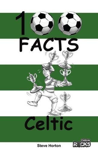 Celtic - 100 Facts por Steve Horton