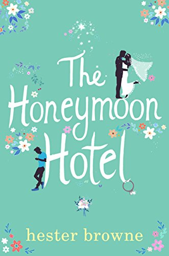 The Honeymoon Hotel: The Perfect Getaway Read for Summer 2018 (English Edition)