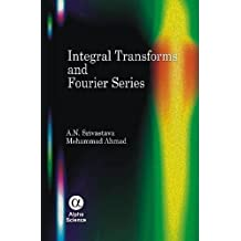 Integral Transforms & Fourier Series