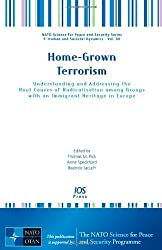 Home-Grown Terrorism:  Understanding and Addressing the Root Causes of Radicalisation among Groups with an Immigrant Heritage in Europe (Nato Science for Peace and Security Series)