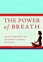 Power of Breath: The art of breathing well for harmony, happiness, and health