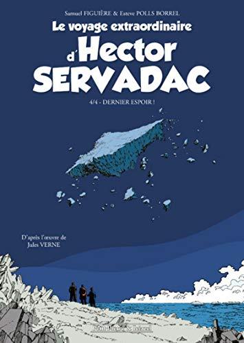 Le Voyage extraordinaire d'Hector Servadac T4: Dernier espoir ! par Samuel Figuière