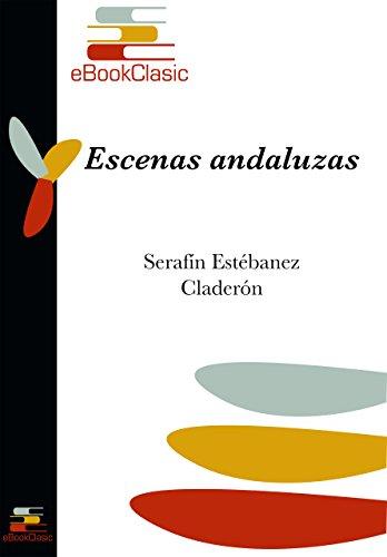 Escenas andaluzas (Anotado) por Serafín Estébanez Calderón