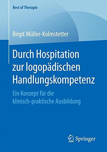 Durch Hospitation zur logopädischen Handlungskompetenz: Ein Konzept für die klinisch-praktische Ausbildung (Best of Therapie)