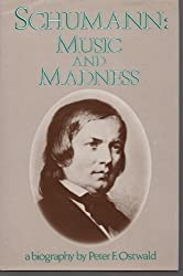 Schumann: Music and Madness