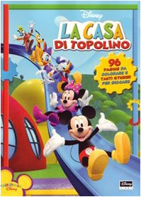 La casa di topolino. sticker album. ediz. illustrata