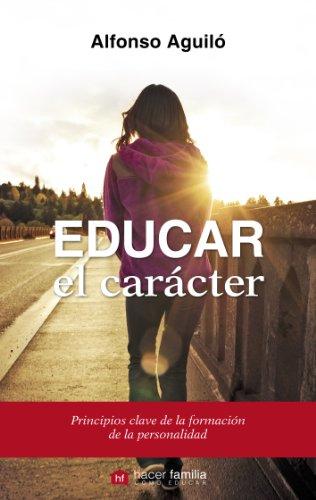 Educar el carácter: 65 (Hacer familia) por Alfonso Aguiló Pastrana