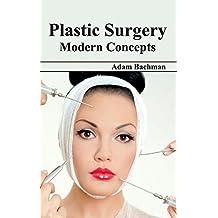 Plastic Surgery: Modern Concepts