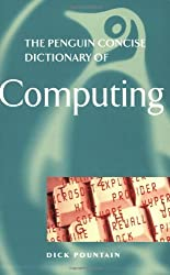 The Concise Penguin Dictionary of Computing by Dick Pountain (2003-12-30)